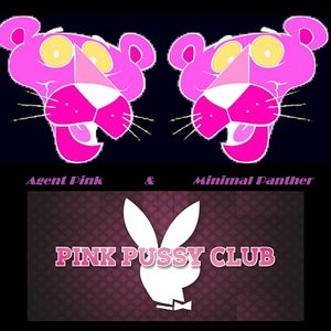 Agent Pink & Minimal Panther - Pink Pussy Club
