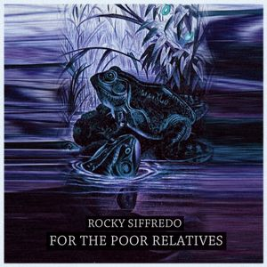 Rocky Siffredo - For The Poor Relatives (the.poorrelatives.ro) (apr. 2012)