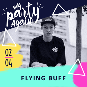 FLYING BUFF MINIMIX - MY PARTY AGAIN #13