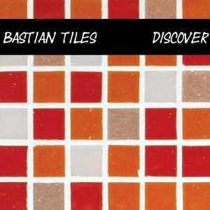 Bastian Tiles presents Discover 01