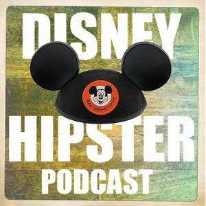 Disney Hipster Podcast: Episode #149