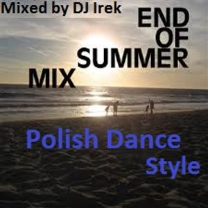 Final Holiday Polisch Dance Exclusive Hot Hit Mix DJ Irek August 2015 (New Hits & Remixes Summer Edi