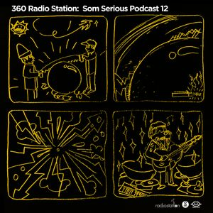 360Radiostation : Som Serious Podcast 12