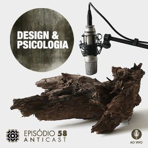 AntiCast 58 - Design e Psicologia