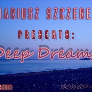 Mariusz Szczerek pres. Deep Dreams session 2 [14.02.12]