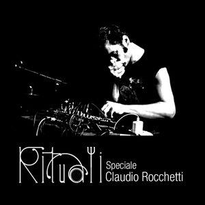 Rituali, 24/06/2019 Speciale Claudio Rocchetti