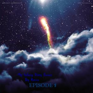 My Galaxy Dirty House By Revox Episode1