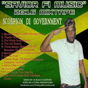 Scorpion Di Goverment - Savior Fi Music 2016 Mixtape