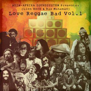 LOVE REGGAE BAD Vol 1