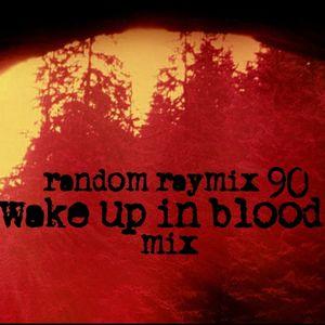 Random raymix 90 - wake up in blood mix