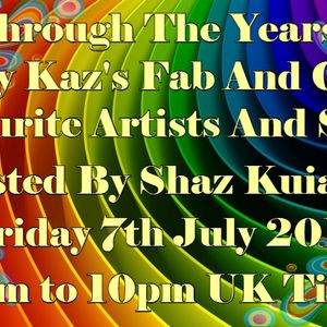Through The Years - Groovy Kaz's Fab And Groovy Favourite Artists And Songs - 7th July 2017