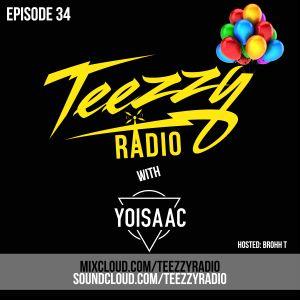 Teezzy Radio Ep.34 (Mastered By. Zicram)Feat. Yo Isaac