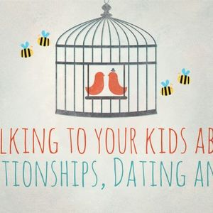 Talking to Your Kids About Relationships, Dating and Sex - Audio