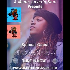 The Artist Behind The Art of Blanche J on A Music Lover's Soul with Terea 2-2020