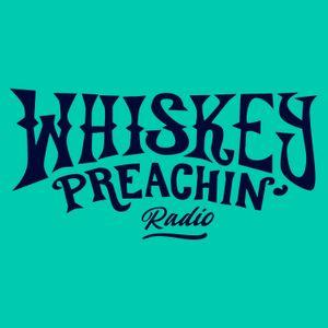 Whiskey Preachin Radio Show - April 2021 Pt.2
