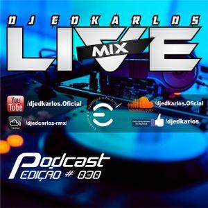 Dj Edkarlos Live Mix - PodCast #030