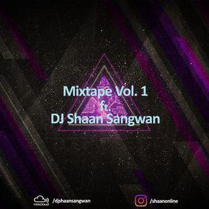 Mixtape Vol 1 ft. dj shaan