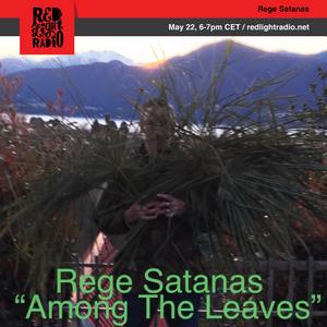"REGE SATANAS 364 ""Among The Leaves"" @ Red Light Radio 05-22-2019"