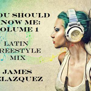 You Should Know Me: Volume 1 (Latin Freestyle Mix)