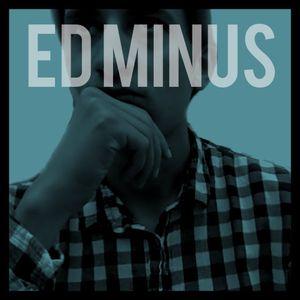 Introducing Ed Minus