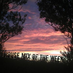 House Mix of the week