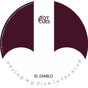 EL DIABLO - waving my dick in the wind