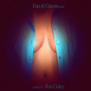 Fun & Games Vol. 2 mixed by Ron Guloy
