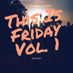 This Is Friday Vol.1