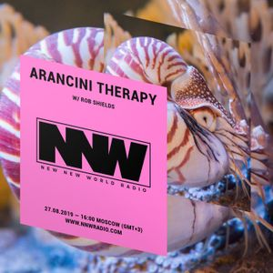 Arancini Therapy w/ Rob Shields - 27th August 2019