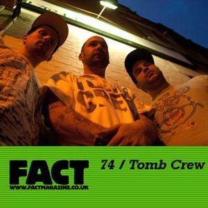 FACT Mix 74: Tomb Crew