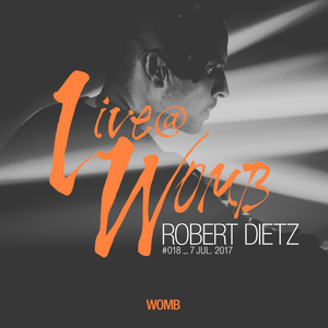 Live at WOMB #018 - ROBERT DIETZ - 7th July 2017