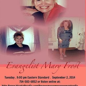 Evangelist Mary Frost - Anointed, Appointed Spreading the Gospel of Jesus Christ