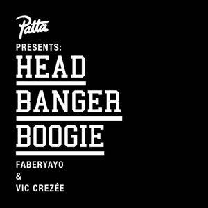 Patta presents Head Banger Boogie - Faberyayo & Vic Crezée