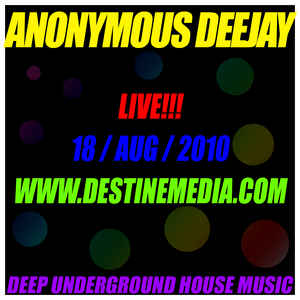 ANONYMOUS DJ LIVE ON DESTINEMEDIA.COM 18-08-10