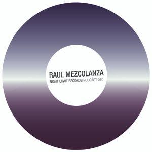 Raul Mezcolanza - Night Light Records Podcast 010