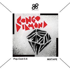 POP.CAST 0.6  CONGO DIAMOND Mix Tape