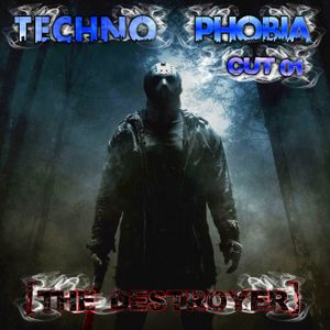 Techno Phobia - CUT 01 [The Destroyer]