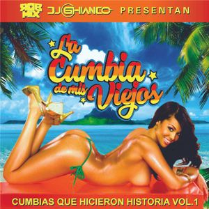 Mix [La Cumbia de mis Viejos] - Ghianco Ft. Rob mix
