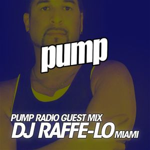 PUMP RADIO 033 :: GUEST MIX DJ RAFFE-LO :: LIVE IN MIAMI (TECH HOUSE)