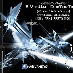 # V-isUal  D-isTorTion  2 (HD Mini-DAnCe-miX 2012)