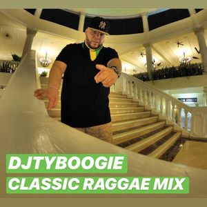 "DjTyBoogie ""Classic Reggae Mix"""