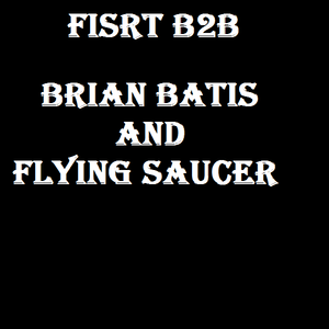BRIAN BATIS B2B FLYING SAUCER