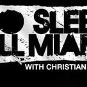 No sleep till miami #9 w/Christian Falero with Dj Dove