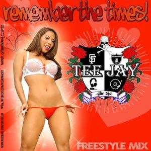Tee Jay Macks - Remember The Times!