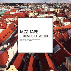 Jazz tape chilling the world