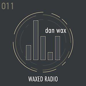 Waxed Radio 011