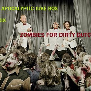 POST APOCALYPTIC JUKE BOX VOL. XIX Zombies For Dirty Dutch