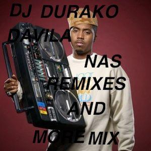 DJ DURAKO DAVILA...NAS REMIXES..AND MORE..