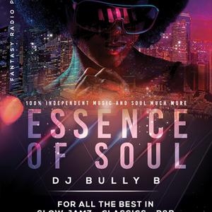 The Essence Of Soul With DJ Bully B. - July 28 2020 www.fantasyradio.stream