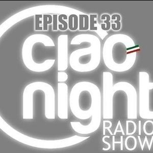 Ciao Night Radio Show–Episodio 33: Ospite MAX ZOTTI  - Top Club TARTANA (Luca Guerrieri dj)